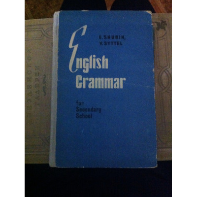 English Grammar E.Shubin V.Syttel